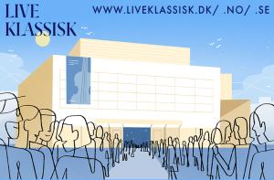 Live Klassisk - Klassiske koncerter, festivaler, ensembler og spillesteder i Danmark, Norge og Sverige